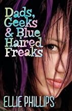 Dads, Geeks and Blue Haired Freaks by Ellie…