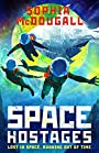 Space Hostages - Sophia McDougall