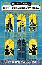 The Clockwork Sparrow by Katherine Woodfine