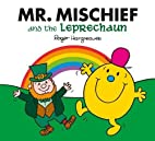 Mr. Mischief and the Leprechaun (Mr. Men and…