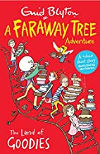 The Land of Goodies: A Faraway Tree…