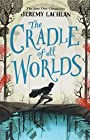 The Cradle of All Worlds: The Jane Doe Chronicles -
