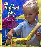 My Animal Art Class by Nellie Shepherd