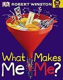 Winston, Robert: What Makes Me, Me?