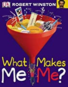 What Makes Me, Me? by Robert M.L. Winston