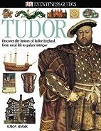 Tudor (Eyewitness Books) by Simon Adams