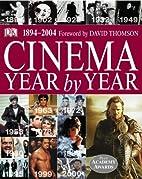 Cinema Year by Year 1894-2004 by DK…