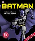 Beatty, Scott: Batman: The Ultimate Guide to the Dark Knight