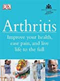 Bird, Howard: Arthritis: Improve Your Health, Ease Pain, and Live Life to the Full