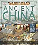 Ross, Stewart: Ancient China: Tales of the Dead