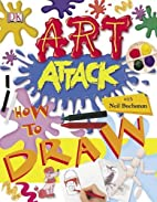 Art Attack How to Draw by Neil Buchanan