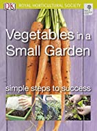 Vegetables in a Small Garden (Simple Steps…