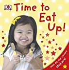 Time to Eat Up by Dorling Kindersley