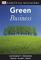Green Business (Essential Managers) by Bibi…