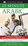 DK: 15-minute Arabic CD Pack: Learn Arabic in Just 15 Minutes a Day