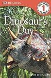 Dk: Dinosaur's Day (DK Readers Level 1)