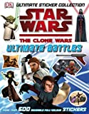 Dorling Kindersley Publishing Staff: Ultimate Sticker Collection: Star Wars- The Clone Wars Ultimate Battles