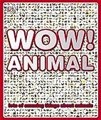 Wow! Animal by Richard Walker