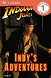 Dk: Indiana Jones Indy's Adventures (DK Readers Level 1)