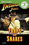 Dk: Indiana Jones Traps and Snares (DK Readers Level 2)