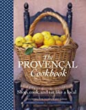 Moine, Marie-Pierre: The Provencal Cookbook: Shop, Cook and Eat Like a Local