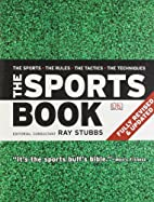 The Sports Book: The Sports. The Rules. The…