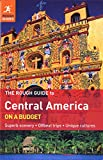 Rough Guides: The Rough Guide to Central America On A Budget