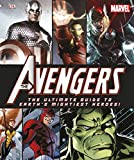 Beatty, Scott: The Avengers: The Ultimate Guide to Earth's Mightiest Heroes!.