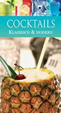 Cocktails: Klassich & Modern