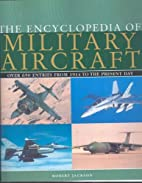 The Encyclopedia of Military Aircraft by…