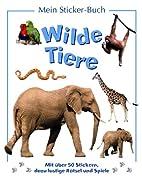 Mein Sticker-Buch : Wilde Tiere by Patricia…