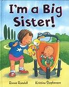 I'm a Big Sister! by Ronne Randall
