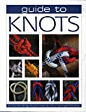 Budworth, Geoffrey: Guide To Knots. Knots Bindings Loops Bends Shortenings Hitches