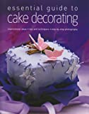 Barker, Alex: Essential Guide to Cake Decorating