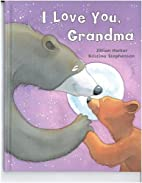 I Love You, Grandma by Jillian Harker