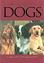 A Pocket Guide To Dogs by Bryan Richard