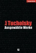 Ausgewählte Werke by Kurt Tucholsky