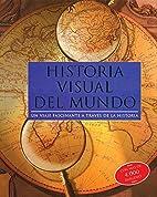 Historia visual del mundo/ Visual History of…