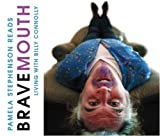 Stephenson, Pamela: Bravemouth (Audio CD): Living with Billy Connolly