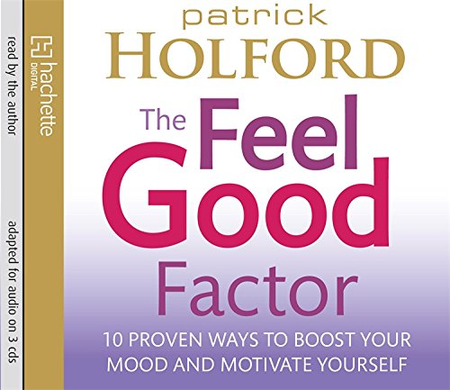the-feel-good-factor-10-proven-ways-to-boost-your-mood-and-motivate-yourself