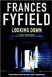 Fyfield, Frances: Looking Down