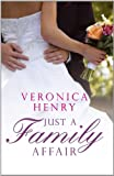 Veronica Henry: Just a Family Affair (Large Print Book)