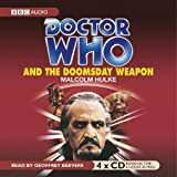 Hulke, Malcolm: Doctor Who and the Doomsday Weapon: An Unabridged Classic Doctor Who Novel (Doctor Who Classics)