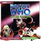 Hulke, Malcolm: Doctor Who and the Space War: An Unabridged Classic Doctor Who Novel (Doctor Who Classics)