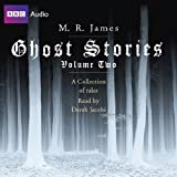 M. R. James: Ghost Stories: Volume Two: A Collection of Tales Read by Derek Jacobi (BBC Audio)