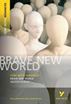 Brave New World (York Notes Advanced) by…