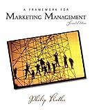 Kotler, Philip: Framework for Marketing Management: AND Marketing Plan, A Handbook (International Edition)