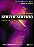 Alcorn, David: Foundation Mathematics for AQA GCSE: Linear: Student Support Book (with Answers)