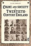 Emsley, Clive: Crime and Society in Twentieth Century England