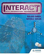 Interact with IT: Bk. 3 by Michele Taylor